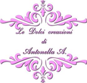 Le dolci creazioni di Antonella . . .